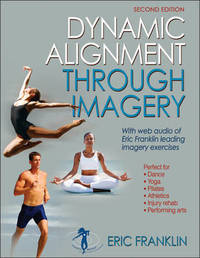 Dynamic Alignment Through Imagery by Eric N Franklin