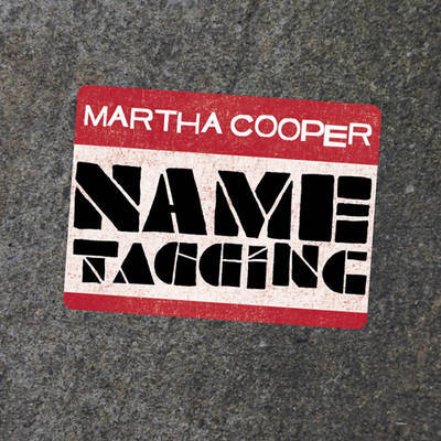 Name Tagging by Martha Cooper
