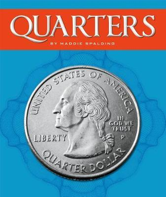 Quarters by Maddie Spalding