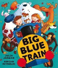 Big Blue Train by Julia Jarman