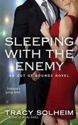 Sleeping with the Enemy: Out of Bounds Book 4 by Tracy Solheim