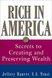 Rich in America by Jeffrey S. Maurer image