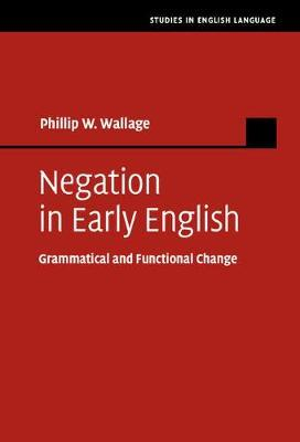 Negation in Early English by Phillip W. Wallage