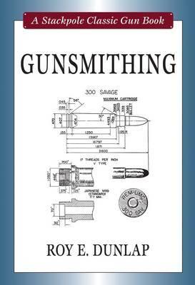 Gunsmithing by Roy F. Dunlap image