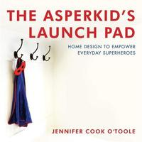 The Asperkid's Launch Pad by Jennifer Cook O'Toole