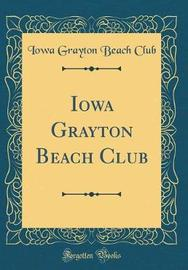 Iowa Grayton Beach Club (Classic Reprint) by Iowa Grayton Beach Club image
