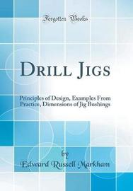 Drill Jigs by Edward Russell Markham
