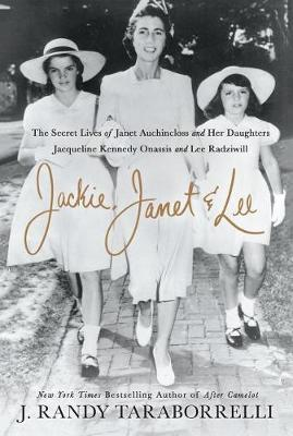 Jackie, Janet & Lee by J.Randy Taraborrelli