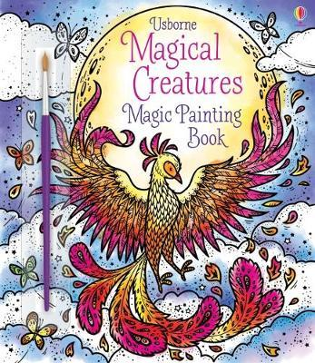 Magical Creatures Magic Painting Book by Abigail Wheatley