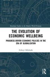 The Evolution of Economic Wellbeing by Zuhayr Mikdashi image
