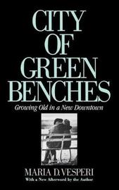 City of Green Benches by Maria D Vesperi