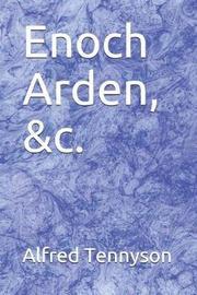 Enoch Arden, &c. by Alfred Tennyson