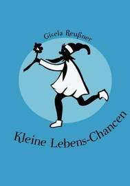 Kleine Lebens-Chancen by Gisela Reuner image