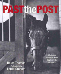 Past the Post: What Great Horses Do When They Leave the Track by Helen Thomas image