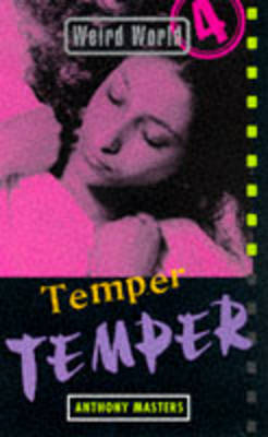 Weird World: Temper, Temper by Anthony Masters