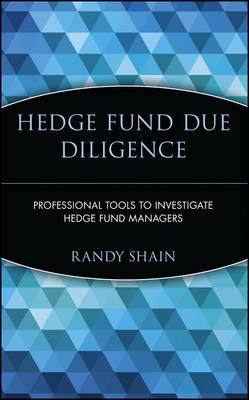Hedge Fund Due Diligence by Randy Shain