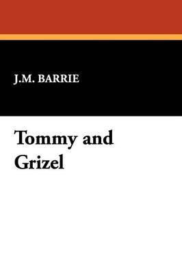 Tommy and Grizel by James Matthew Barrie image