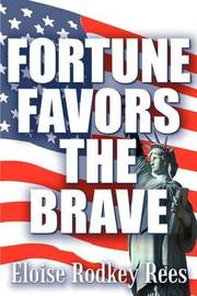 Fortune Favors the Brave by Eloise Rodkey Rees image