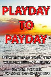 Playday to Payday by World's Top Marketers