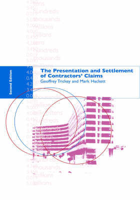 The Presentation and Settlement of Contractors' Claims by Geoffrey Trickey