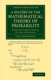 A History of the Mathematical Theory of Probability by Isaac Todhunter