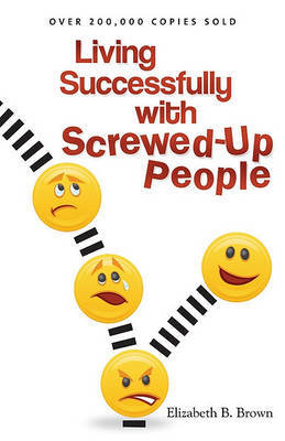 Living Successfully with Screwed-Up People by Elizabeth B Brown image