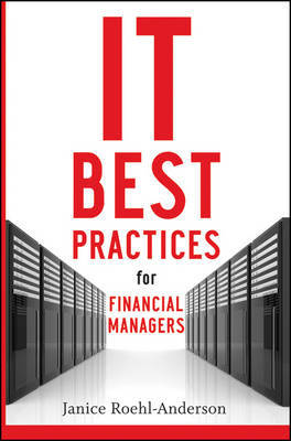 IT Best Practices for Financial Managers by Janice M Roehl-Anderson