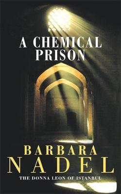 A Chemical Prison (Inspector Ikmen Mystery 2) by Barbara Nadel image