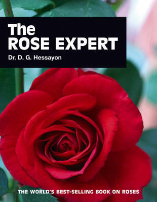 The Rose Expert by D.G. Hessayon
