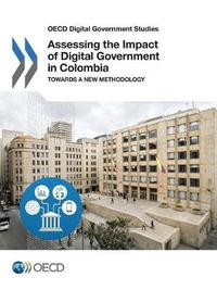 Assessing the impact of digital government in Colombia by Oecd