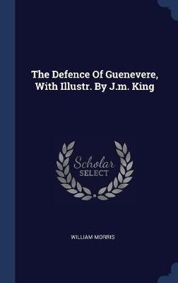 The Defence of Guenevere, with Illustr. by J.M. King by William Morris image