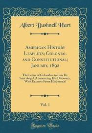 American History Leaflets; Colonial and Constitutional; January, 1892, Vol. 1 by Albert Bushnell Hart image