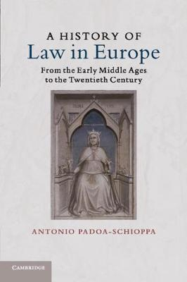 A History of Law in Europe by Antonio Padoa-Schioppa