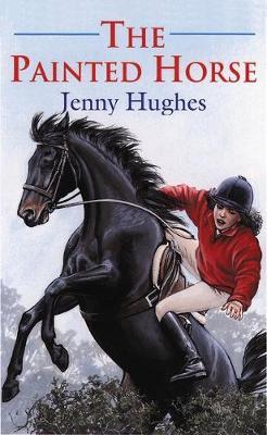 The Painted Horse by Jenny Hughes