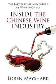 Inside the Chinese Wine Industry by Loren Mayshark