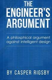 The Engineer's Argument by Casper Rigsby