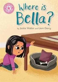 Reading Champion: Where is Bella? by Jackie Walter