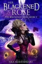 Her Blackened Rose by Isra Sravenheart image