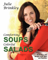 Comforting Soups Colorful Salads by Julie Brinkley