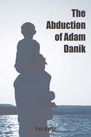 The Abduction of Adam Danik by Ron Karcz image