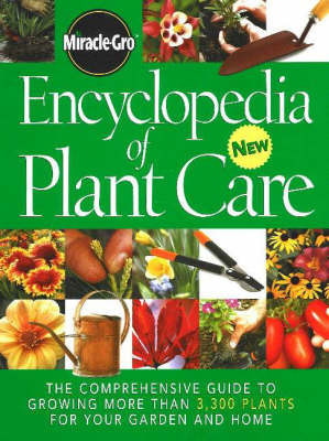 Encyclopedia of Plant Care by Miracle Gro