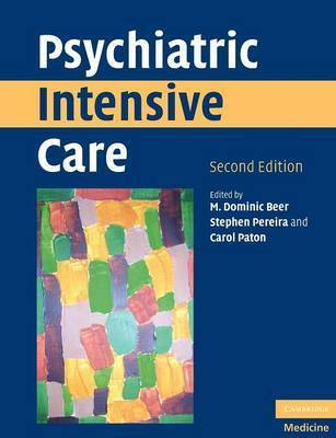 Psychiatric Intensive Care by M. Dominic Beer