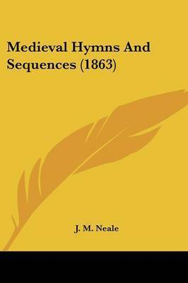 Medieval Hymns And Sequences (1863)