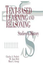 Text-based Learning and Reasoning by Charles A Perfetti