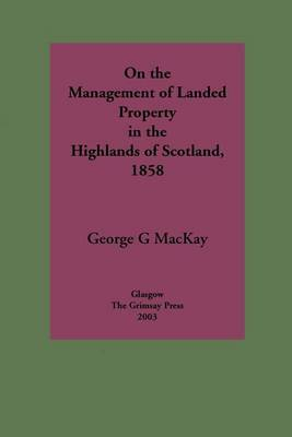 On the Management of Landed Property in the Highlands of Scotland by George G. Mackay image