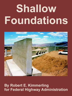 Shallow Foundations by Robert, E. Kimmerling