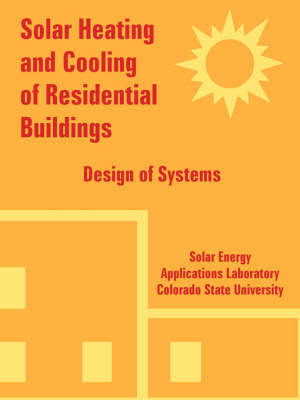 Solar Heating and Cooling of Residential Buildings by Energy Applications Laboratory Solar Energy Applications Laboratory