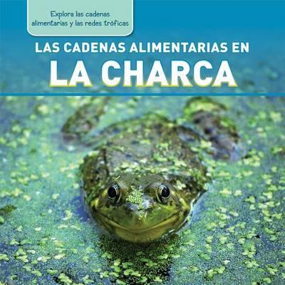 Las Cadenas Alimentarias En La Charca (Pond Food Chains) by Katie Kawa image