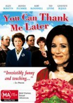 You Can Thank Me Later on DVD