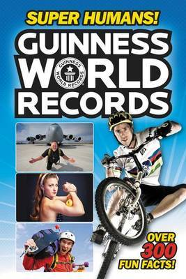 Guinness World Records: Super Humans! by Donald Lemke